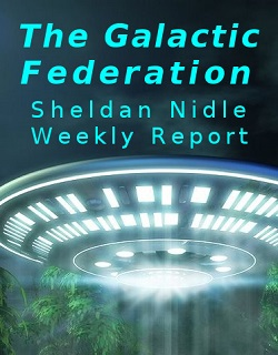 The Galactic Federation of Light: Sheldan Nidle Weekly Messages at PaoWeb.com