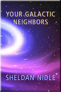 Your Galactic Neighbors by Sheldan Nidle