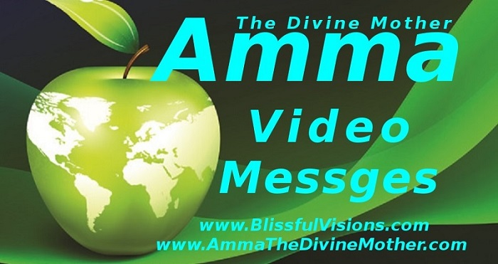 Amma's Video Messages for The Great Awakening into Unity Consciousness at BlissfulVisions.com