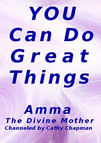 BlissfulVisions.com You Can Do Great Things by Amma - The Divine Mother