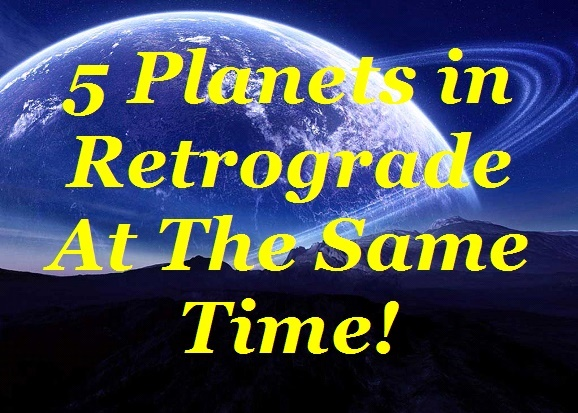 BlissfulVisions.com 5-Planets in Retrograde At The Same Time!
