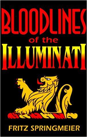 Bloodlines of the Illuminati by Fritz Springmeier