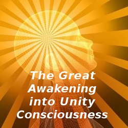 The Great Awakening into Unity Consciousness Free eBook by Dennis Shipman