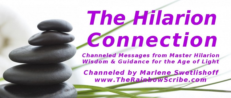 The Hilarion Connection, channeled by Marlene Swetlishoff at BlissfulVisions.com