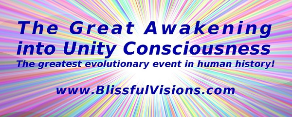BlissfulVisions.com - The Great Awakening into Unity Consciousness