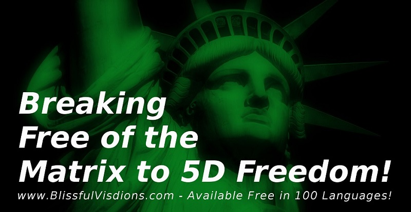 Breaking Free of the Matrix to 5D Freedom! by Dennis Shipman at BlissfulVisions.com