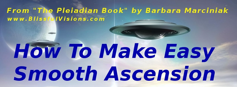 How To Make An Easy Smooth Ascention by the Pleiadians