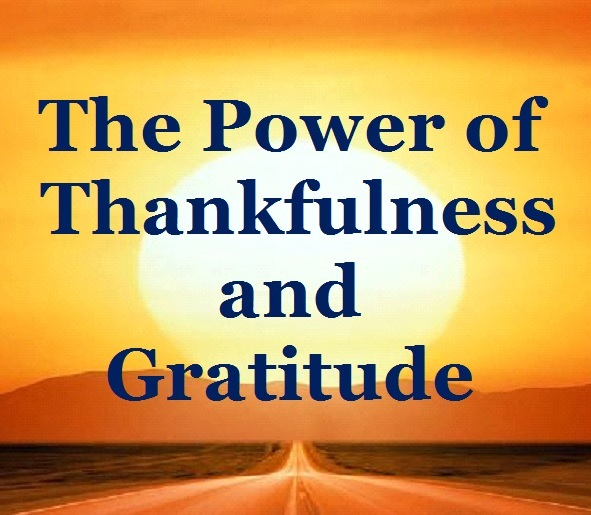 The Power of Thankfulness and Gratitude by Dennis Shipman