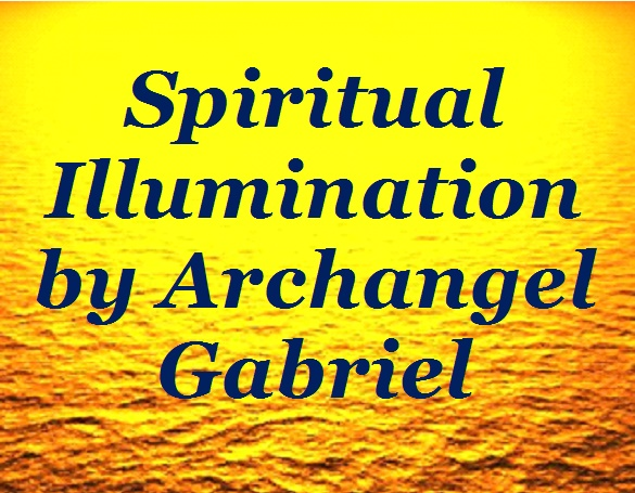 BlissfulVisions.com Spiritual Illumination by Archangel Gabriel!