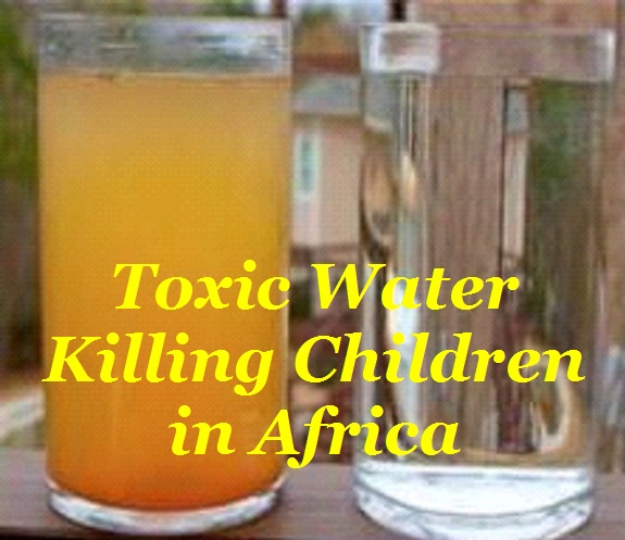 BlissfulVisions.com Toxic Water Killing Children in Africa!