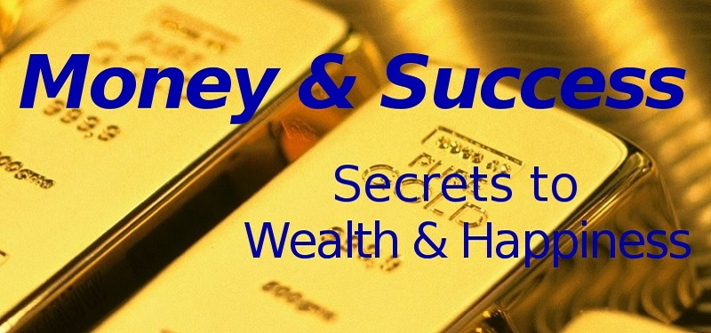 Money & Success: Secrets to Wealth & Happiness